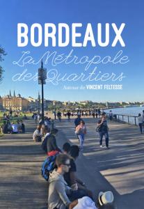 Bordeaux, la métropole des quartiers